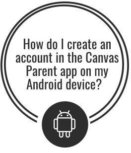 How do I create an account in the Canvas Parent app on my Android device?